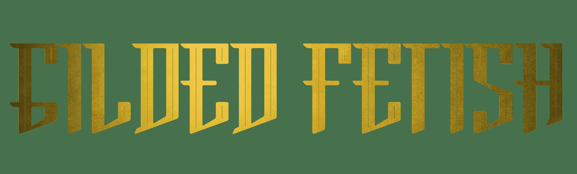 Gilded Fetish